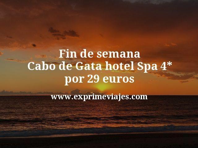 Fin de semana Cabo de Gata hotel Spa 4 estrellas por 29 euros