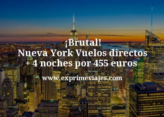 Brutal Nueva York Vuelos directos mas 4 noches por 455 euros