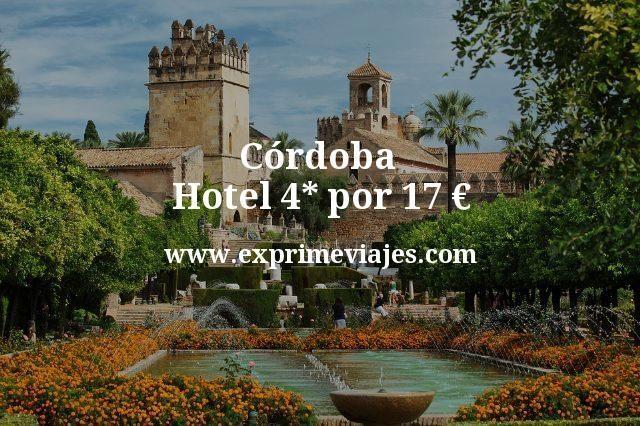 cordoba hotel 4 estrellas por 17 euros