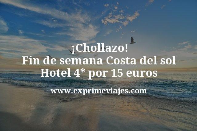 ¡Chollazo! Fin de semana Costa del Sol: Hotel 4* por 15euros