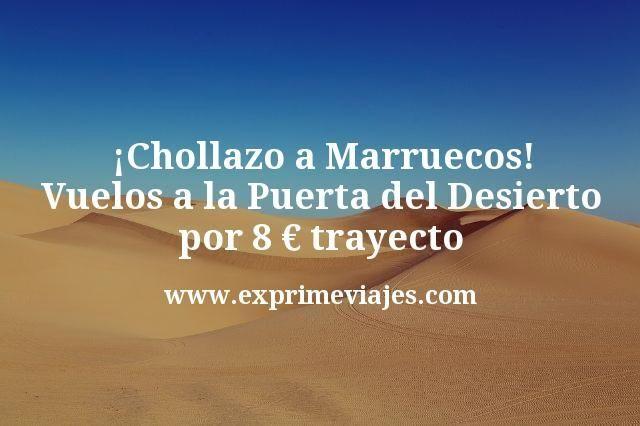 Chollazo-a-Marruecos-Vuelos-a-la-Puerta-del-Desierto-por-8-euros-trayecto