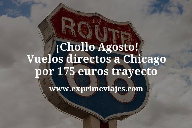 ¡Chollo! Agosto: Vuelos directos a Chicago por 175euros trayecto