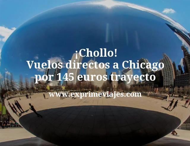 Chollo Vuelos directos a Chicago por 145 euros trayecto