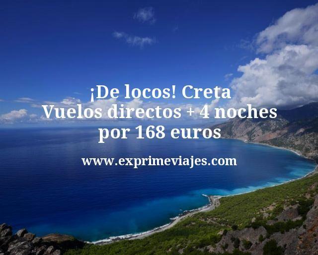 ¡De locos! Creta: vuelos directos + 4 noches por 168euros