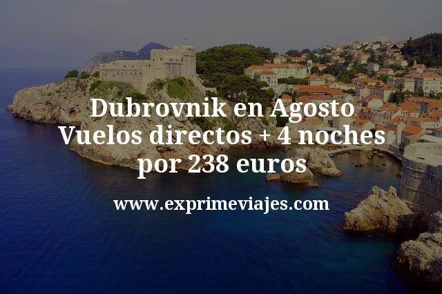 Dubrovnik Agosto: Vuelos directos + 4 noches por 238euros