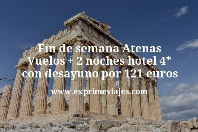 Fin de semana Atenas Vuelos mas 2 noches hotel 4 estrellas con desayuno por 121 euros