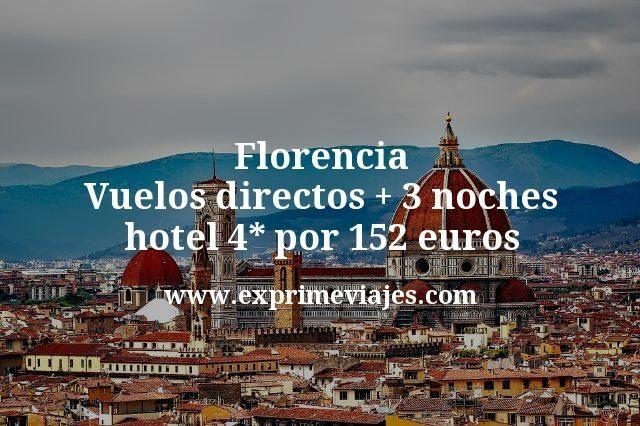 Florencia: Vuelos directos + 3 noches hotel 4* por 152euros