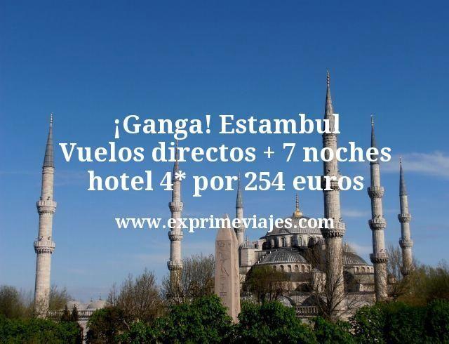 Ganga Estambul Vuelos directos mas 7 noches hotel 4 estrellas por 254 euros