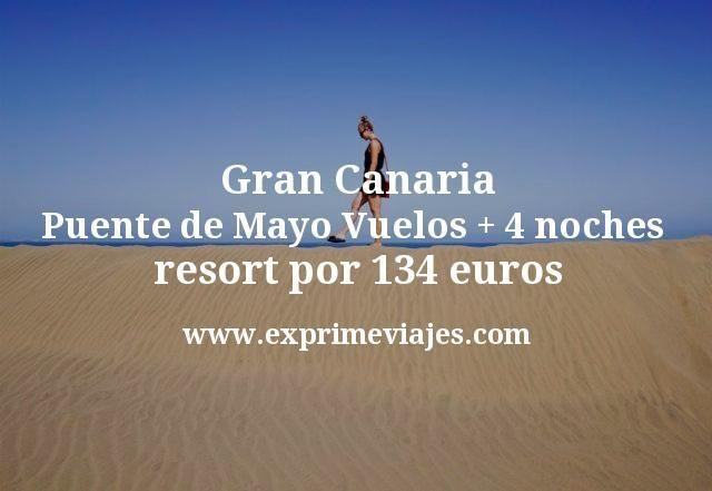 Gran Canaria Puente de Mayo Vuelos mas 4 noches resort por 134 euros