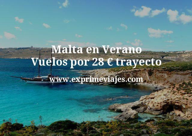 ¡Wow! Malta en Verano: Vuelos por 28€ trayecto