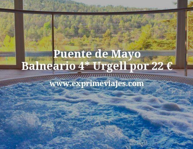 Puente Mayo: Balneario 4* Urgell por 22euros