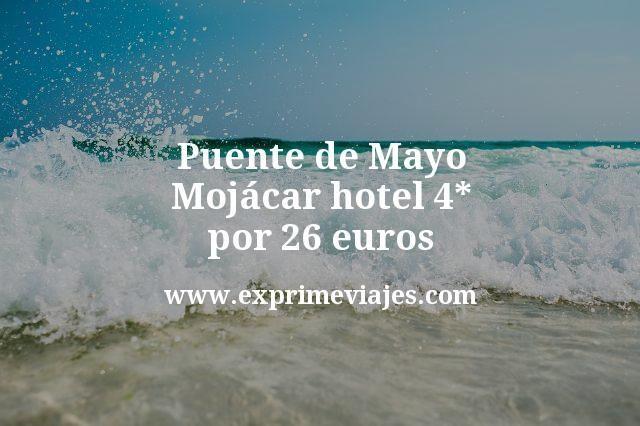 Puente Mayo Mojácar: Hotel 4* por 26euros