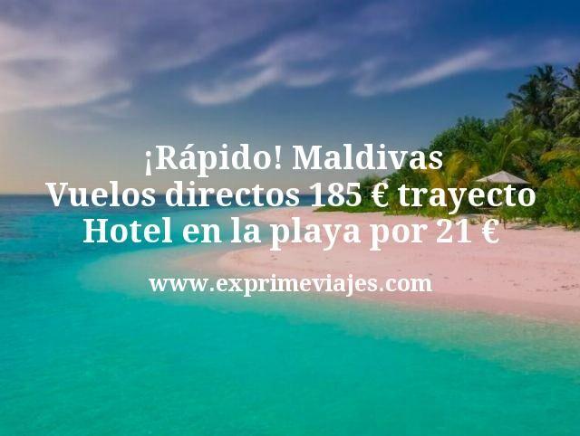 Rapido Maldivas Vuelos directos 185 euros trayecto Hotel en la playa por 21 euros