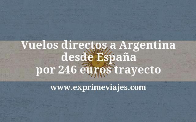Vuelos directos a Argentina desde Espana por 246 euros trayecto