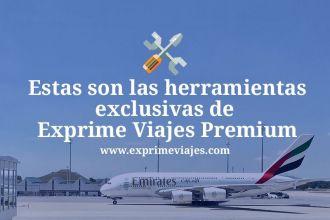 Herramientas exclusivas de Exprime Viajes Premium
