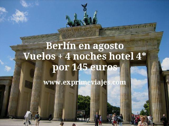 Berlin en agosto Vuelos mas 4 noches hotel 4 estrellas por 145 euros