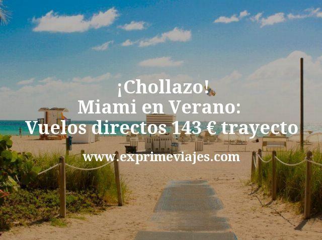¡Chollazo! Miami en Verano: Vuelos directos por 143€ trayecto
