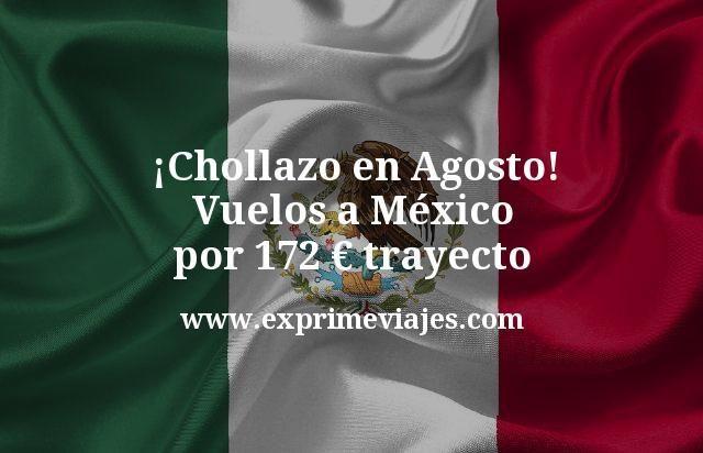 ¡Chollazo en agosto! Vuelos a México por 172€ trayecto