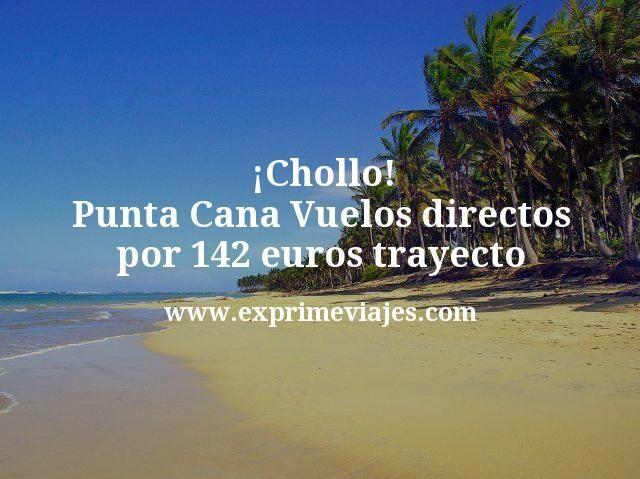 ¡Chollazo! Punta Cana: Vuelos directos por 142euros trayecto