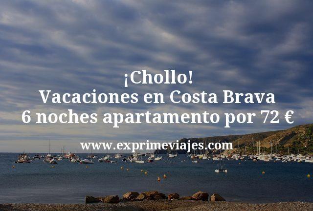 Chollo Vacaciones en Costa Brava 6 noches apartamento por 72 euros
