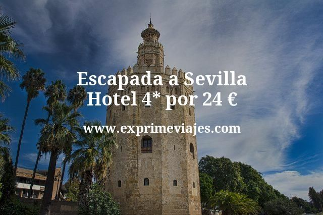 Escapada a Sevilla: Hotel 4* por 24euros p.p/noche