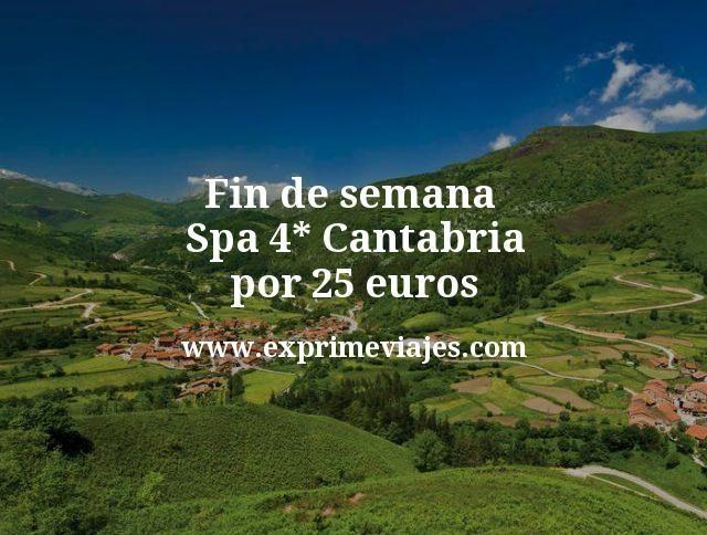 Fin de semana Spa 4* Cantabria por 25€ p.p/noche