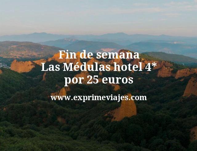 Fin de semana en Las Médulas: Hotel 4* por 25€ p.p/noche