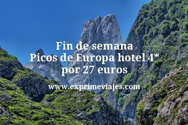 Fin de semana Picos de Europa hotel 4 estrellas por 27 euros