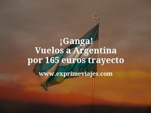 Ganga Vuelos a Argentina por 165 euros trayecto