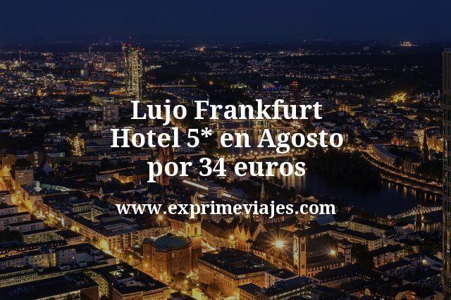 Lujo Frankfurt: hotel 5* en Agosto por 34€ p.p/noche