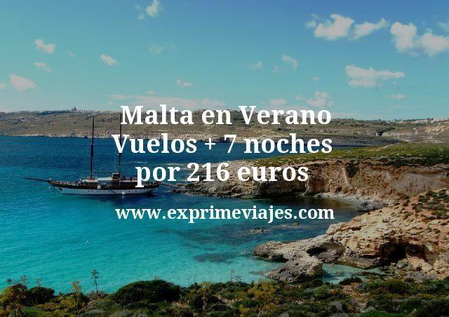 Malta en Verano Vuelos mas 7 noches por 216 euros