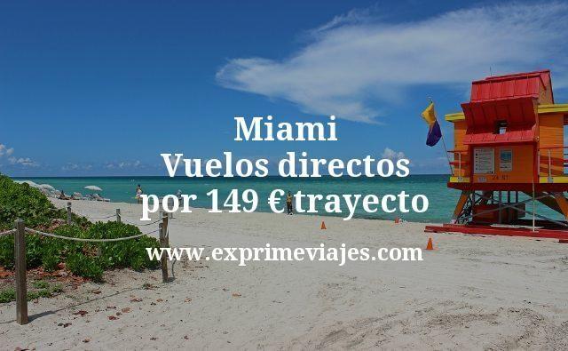 ¡Chollazo! Miami: Vuelos directos por 149€ trayecto