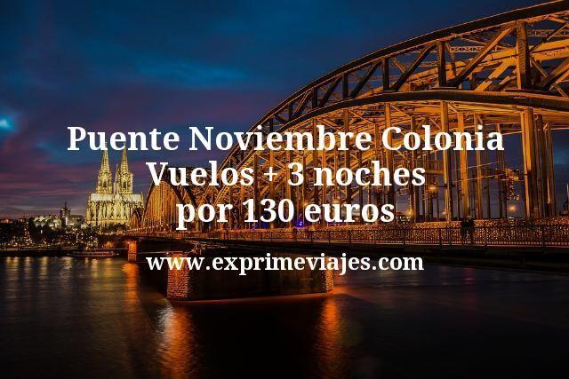 Puente Noviembre Colonia Vuelos mas 3 noches por 130 euros