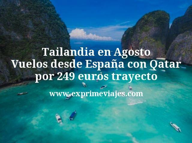Tailandia en Agosto: Vuelos desde España con Qatar por 249€ trayecto