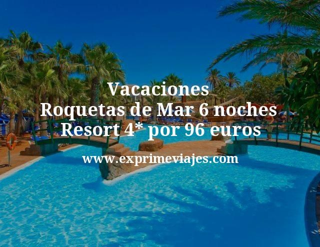 Vacaciones Roquetas de Mar 6 noches Resort 4 estrellas por 96 euros