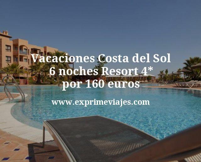 Vacaciones Costa del Sol 6 noches Resort 4 estrellas por 160 euros