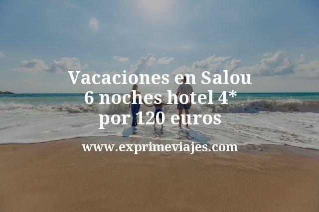 Vacaciones en Salou: 6 noches hotel 4* por 120euros