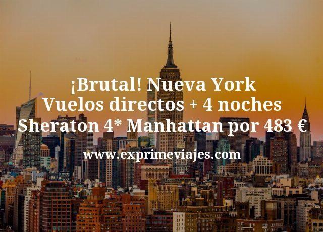 ¡Brutal! Nueva York: Vuelos directos + 4 noches Sheraton 4* Manhattan por 483€