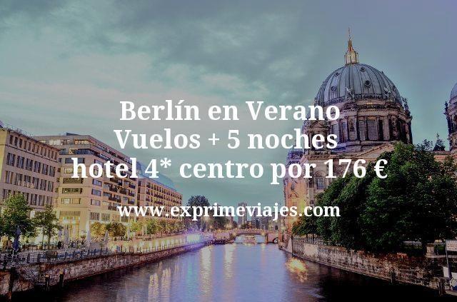 Berlín en Verano: Vuelos + 5 noches hotel 4* centro por 176euros