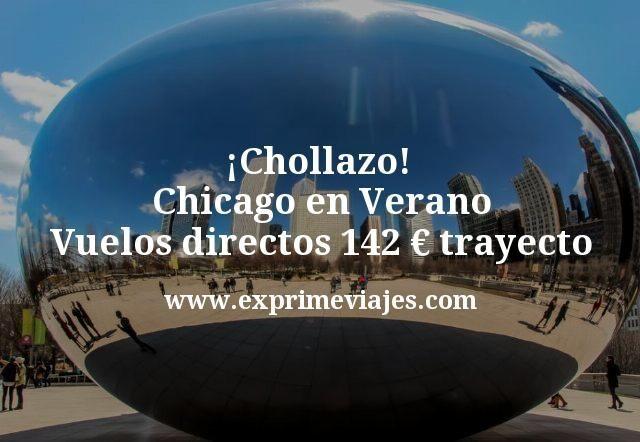 ¡Chollazo! Chicago en Verano: Vuelos directos por 142euros trayecto