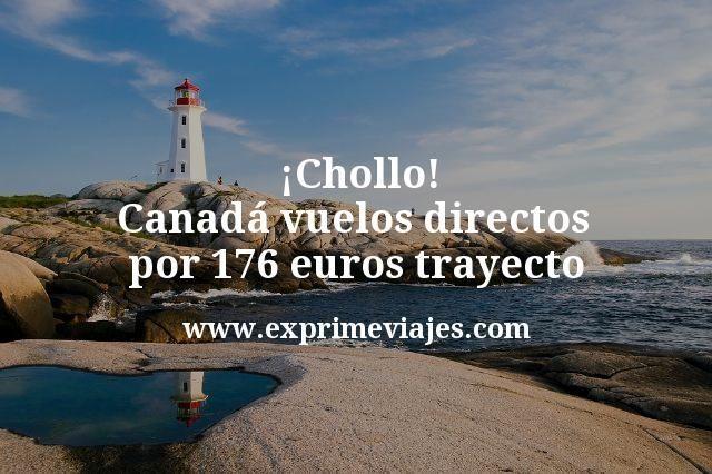 ¡Chollo! Canadá vuelos directos por 176euros trayecto
