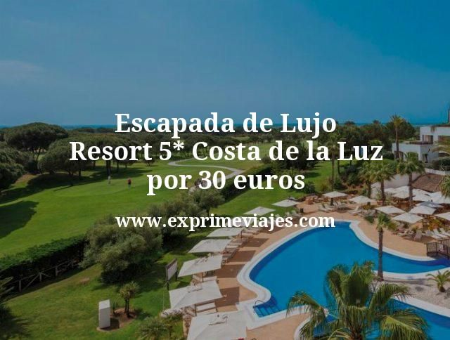 Escapada de lujo: Resort 5* Costa de la Luz por 30€ p.p/noche