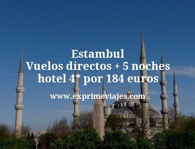 Estambul: Vuelos directos + 5 noches hotel 4* por 184euros