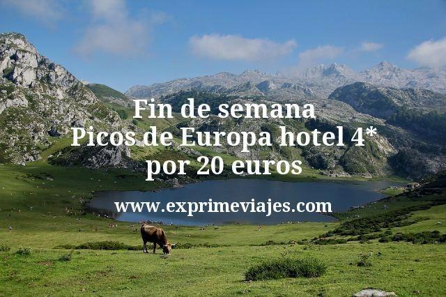 Fin de semana Picos de Europa hotel 4 estrellas por 20 euros