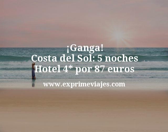 ¡Ganga! Costa del Sol: 5 noches Hotel 4* por 87euros