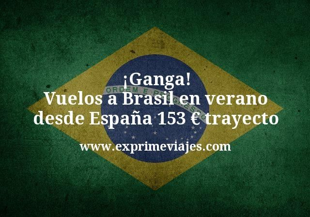 ¡Ganga! Vuelos a Brasil en verano desde España por 153€ trayecto