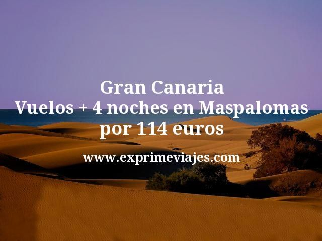 Gran Canaria: Vuelos + 4 noches en Maspalomas por 114euros