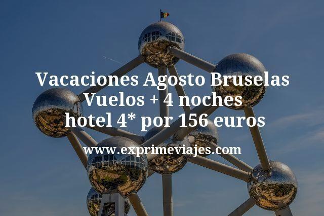 Vacaciones Agosto en Bruselas: Vuelos + 4 noches hotel 4* por 156euros
