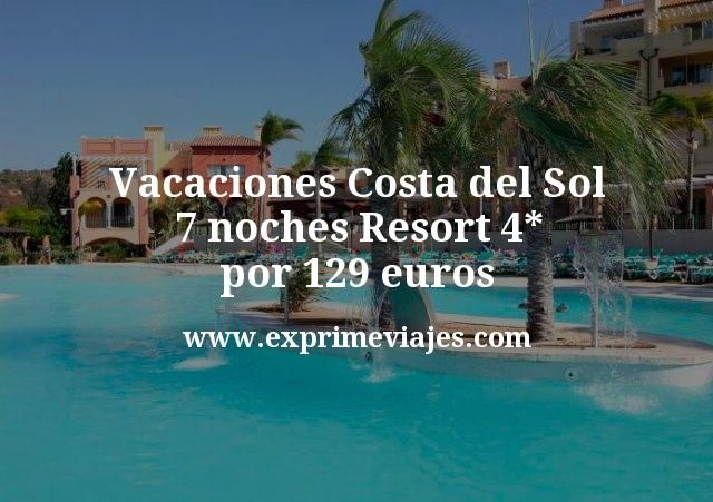 ¡Chollo! Vacaciones Costa del Sol: 7 noches Resort 4* por 129 euros