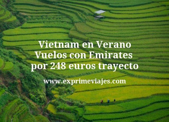 ¡Wow! Vietnam en Verano: Vuelos con Emirates por 248€ trayecto
